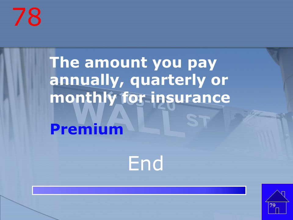 77 Life insurance for a specified period of time Term Insurance 78 End