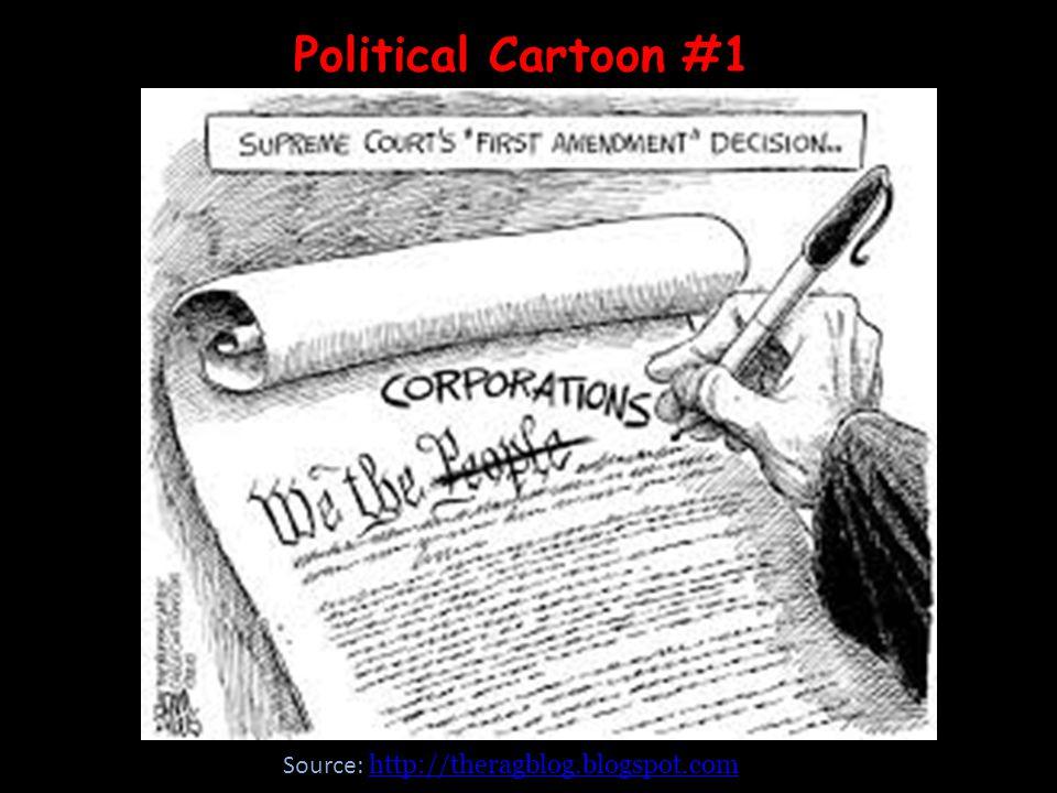 Political Cartoon #1 Source: http://theragblog.blogspot.com http://theragblog.blogspot.com