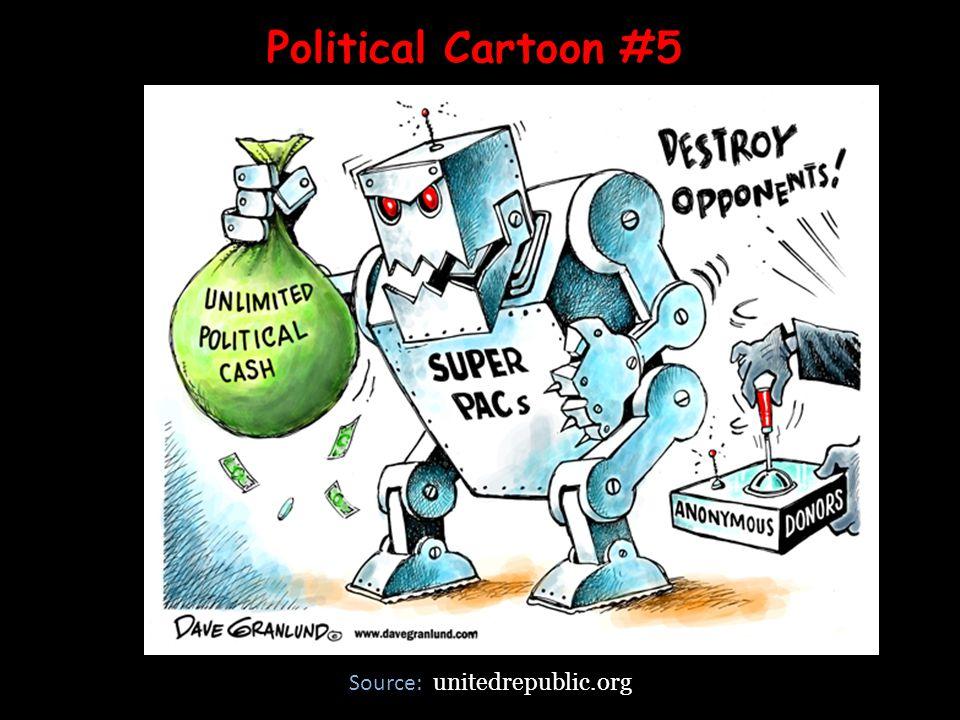 Political Cartoon #5 unitedrepublic.org Source: unitedrepublic.org