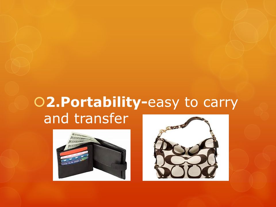 2.Portability-easy to carry and transfer