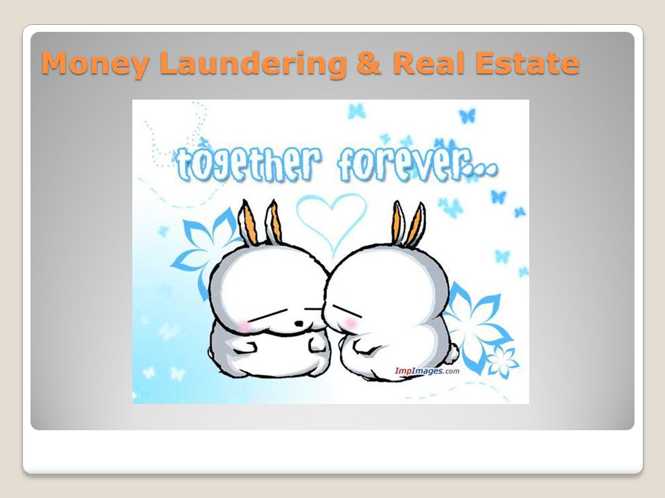 Money Laundering & Real Estate