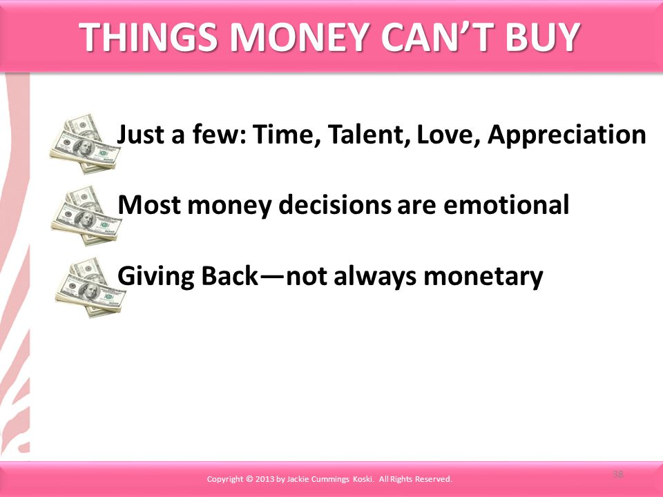 THINGS MONEY CANT BUY Copyright © 2013 by Jackie Cummings Koski.