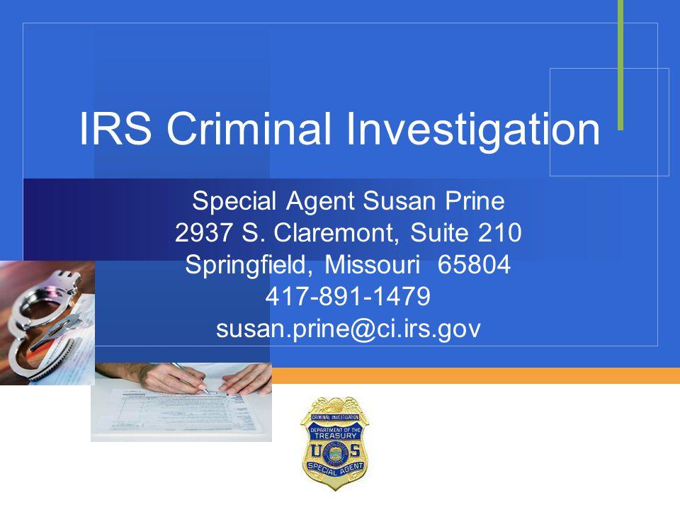 IRS Criminal Investigation Special Agent Susan Prine 2937 S.