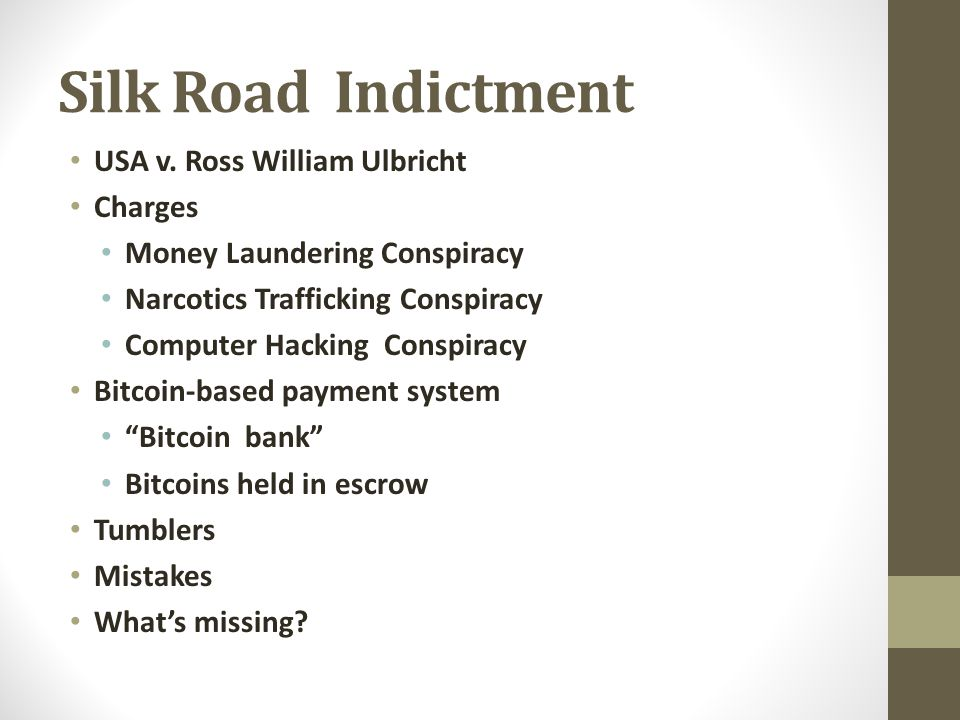 End of the (Silk)Road Bitcoins are not illegal in and of themselves and have known legitimate uses.