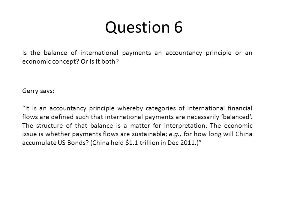 Question 6 Is the balance of international payments an accountancy principle or an economic concept.