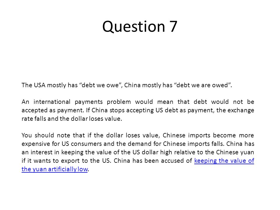 Question 7 The USA mostly has debt we owe, China mostly has debt we are owed.