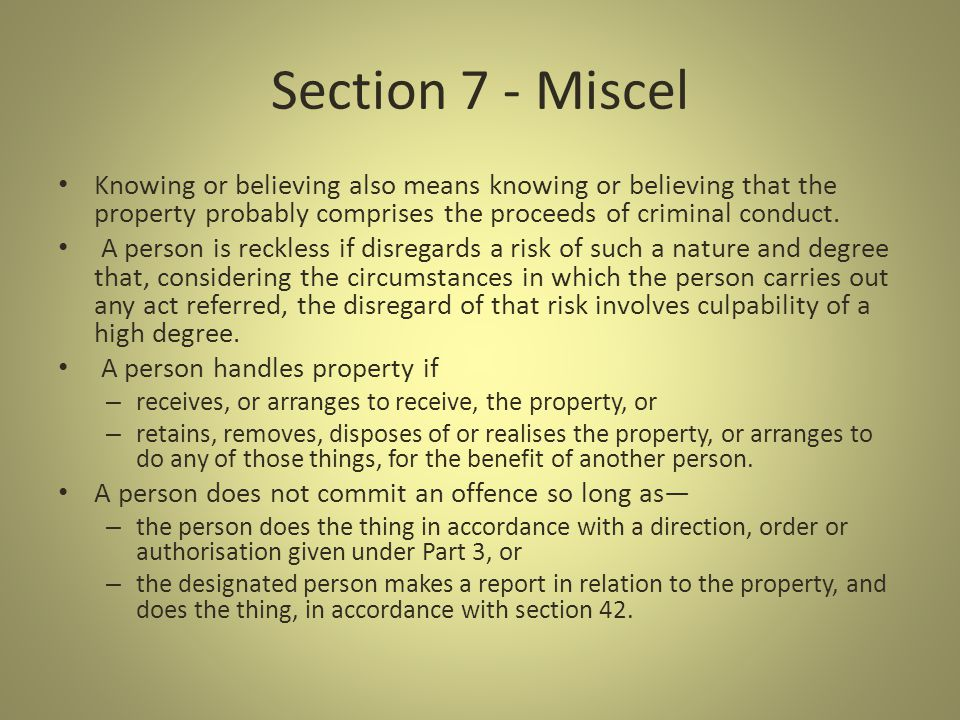 Section 7 - Miscel Knowing or believing also means knowing or believing that the property probably comprises the proceeds of criminal conduct.