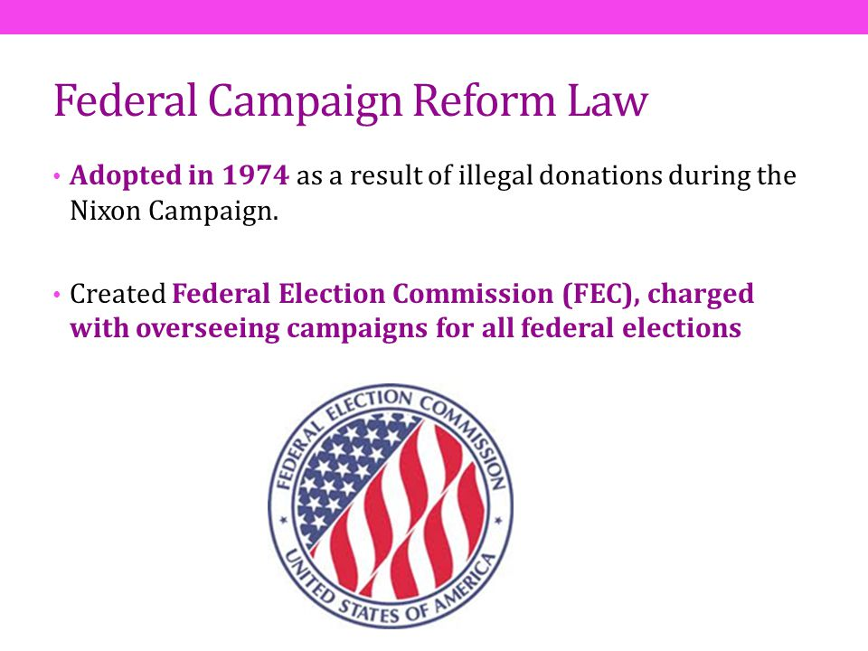 Federal Election Campaign Act (FECA), 1974 A.