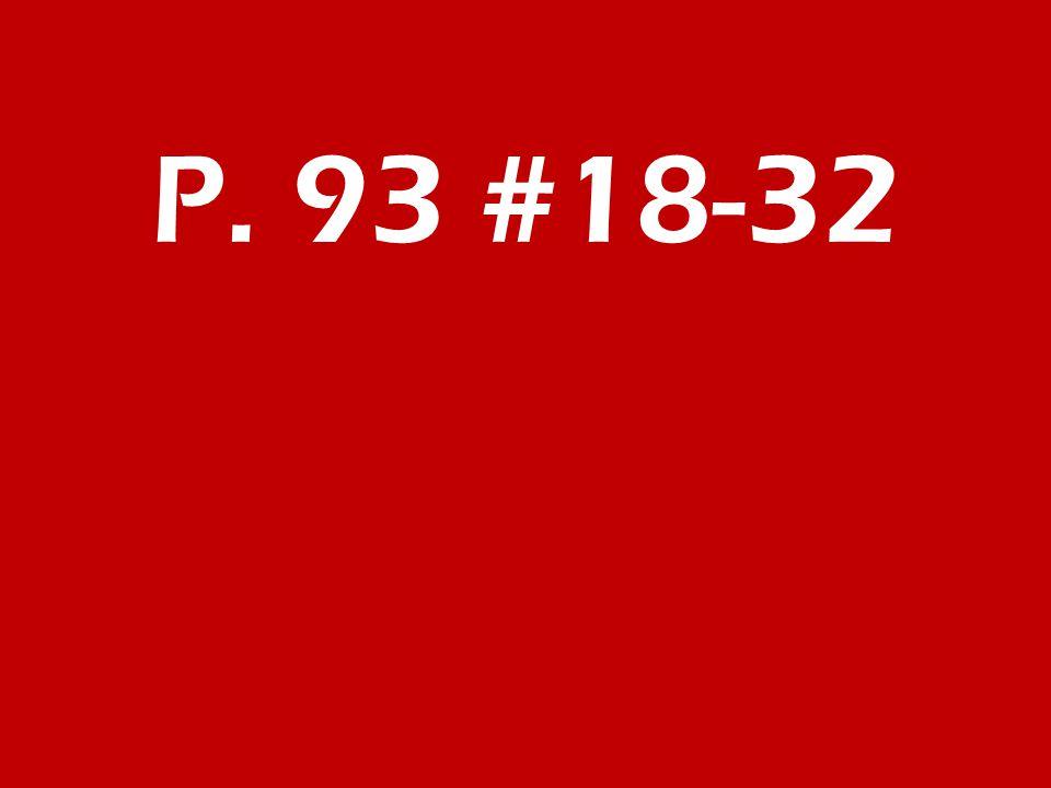 P. 93 #18-32