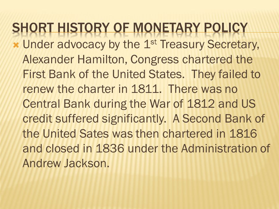 Under advocacy by the 1 st Treasury Secretary, Alexander Hamilton, Congress chartered the First Bank of the United States. They failed to renew the ch