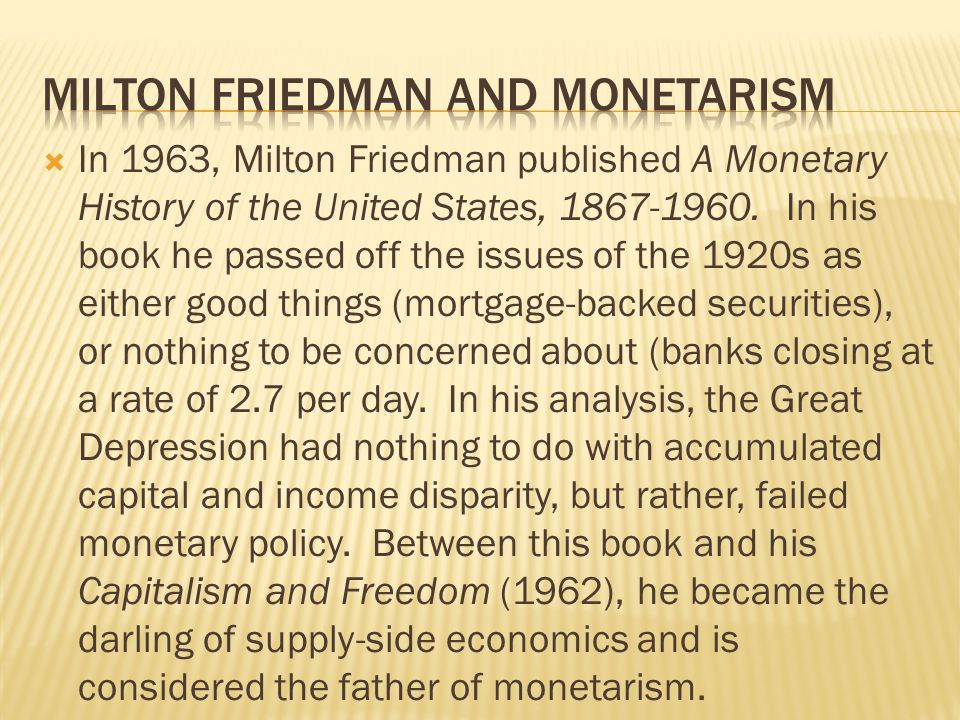 In 1963, Milton Friedman published A Monetary History of the United States, 1867-1960. In his book he passed off the issues of the 1920s as either goo