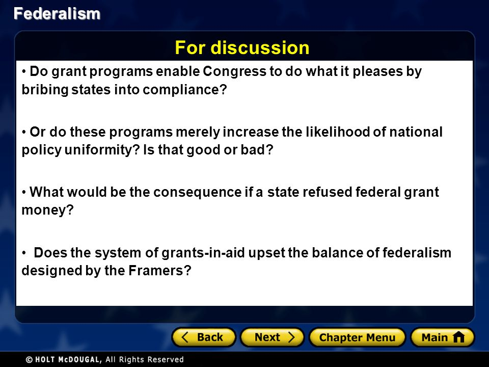 Federalism Do grant programs enable Congress to do what it pleases by bribing states into compliance? Or do these programs merely increase the likelih
