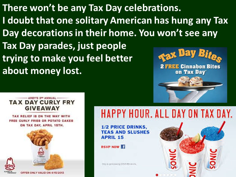 There wont be any Tax Day celebrations.