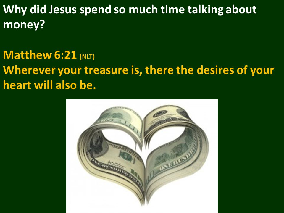 Why did Jesus spend so much time talking about money.