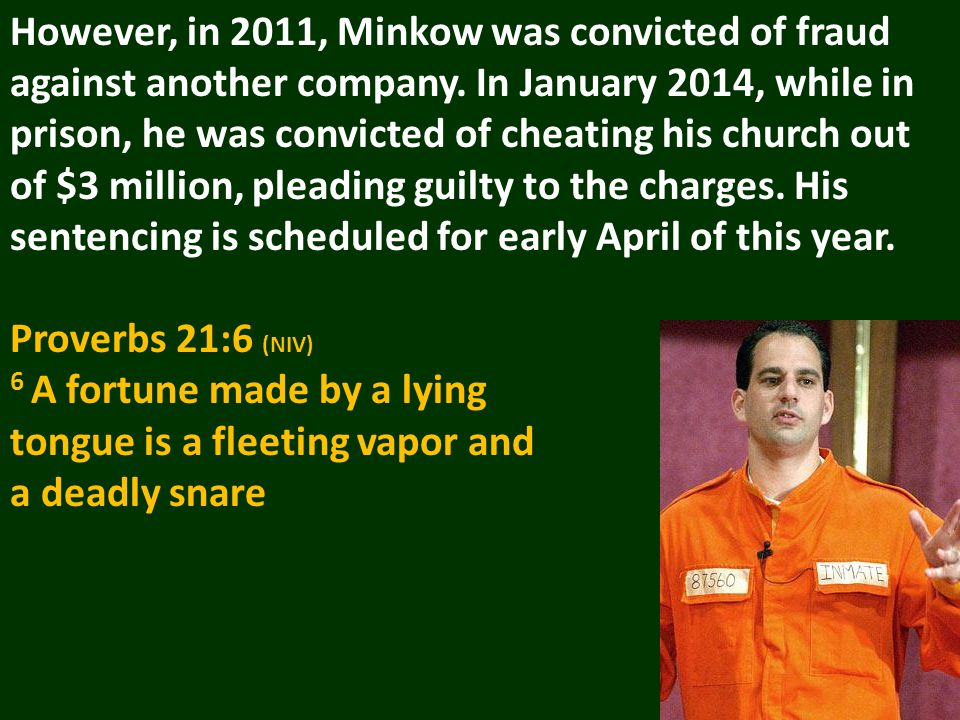 However, in 2011, Minkow was convicted of fraud against another company.