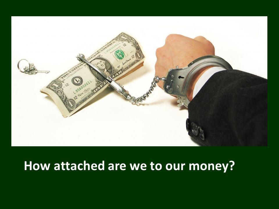 How attached are we to our money