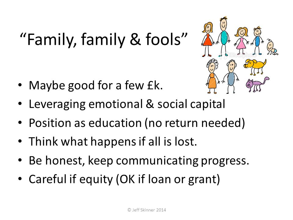 Family, family & fools Maybe good for a few £k.