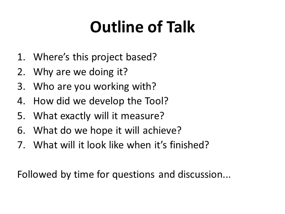 Outline of Talk 1.Wheres this project based. 2.Why are we doing it.