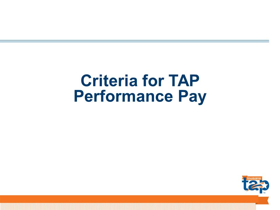 Criteria for TAP Performance Pay