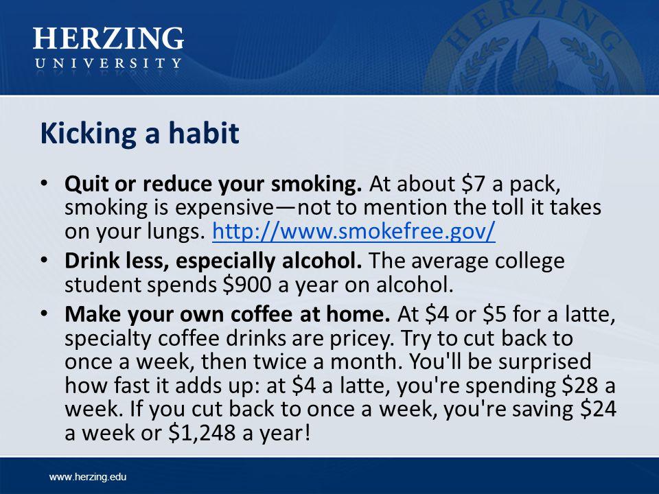 www.herzing.edu Kicking a habit Quit or reduce your smoking.