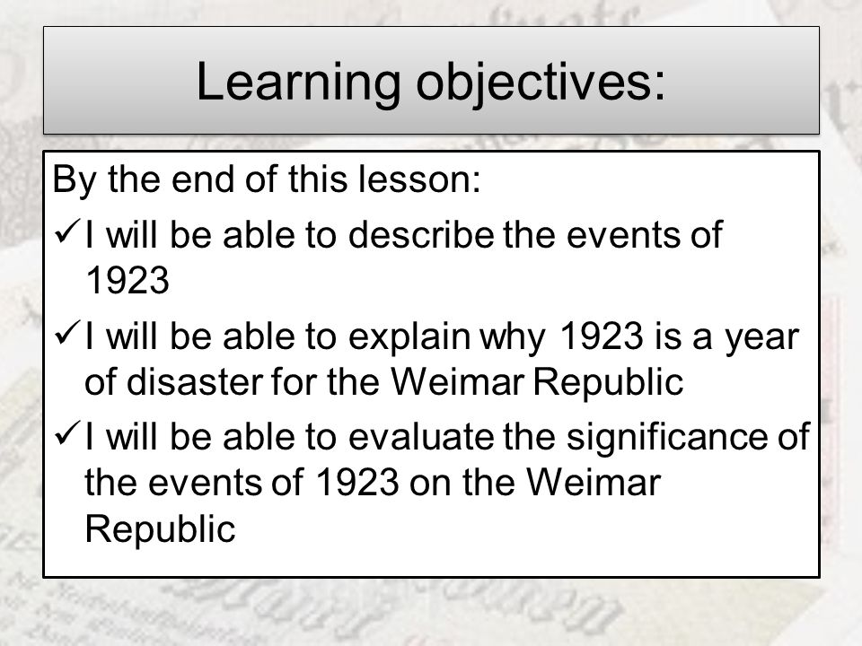 Learning objectives: By the end of this lesson: I will be able to describe the events of 1923 I will be able to explain why 1923 is a year of disaster