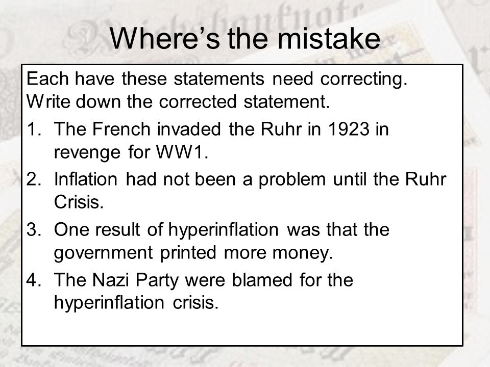 Wheres the mistake Each have these statements need correcting. Write down the corrected statement. 1.The French invaded the Ruhr in 1923 in revenge fo
