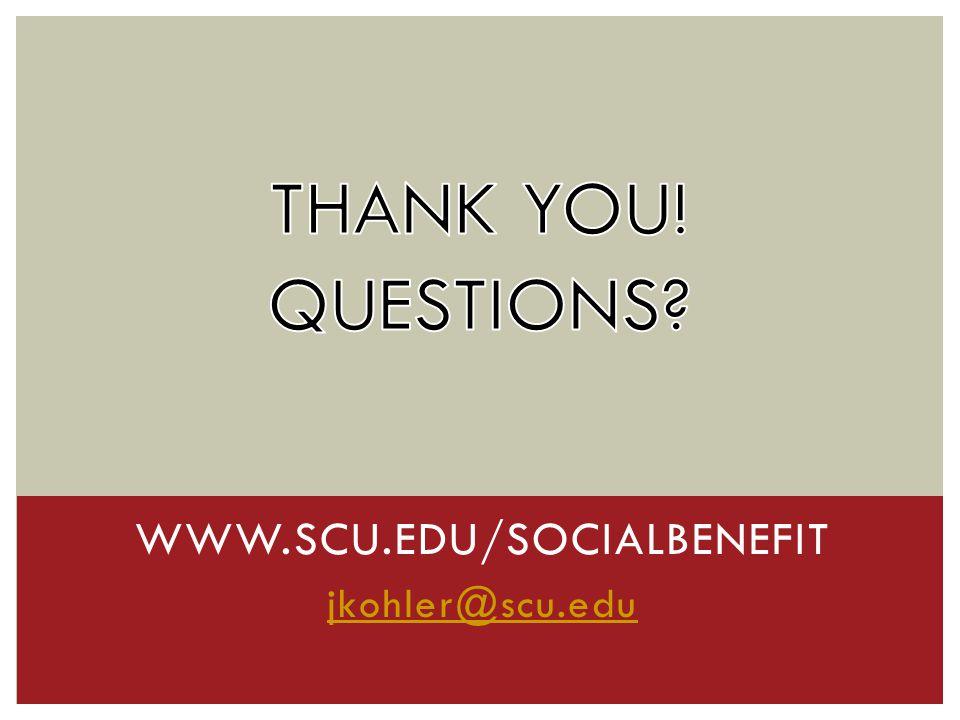 WWW.SCU.EDU/SOCIALBENEFIT jkohler@scu.edu