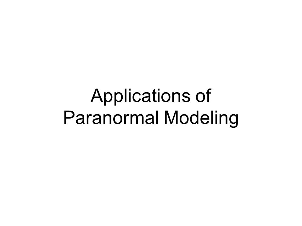 Applications of Paranormal Modeling