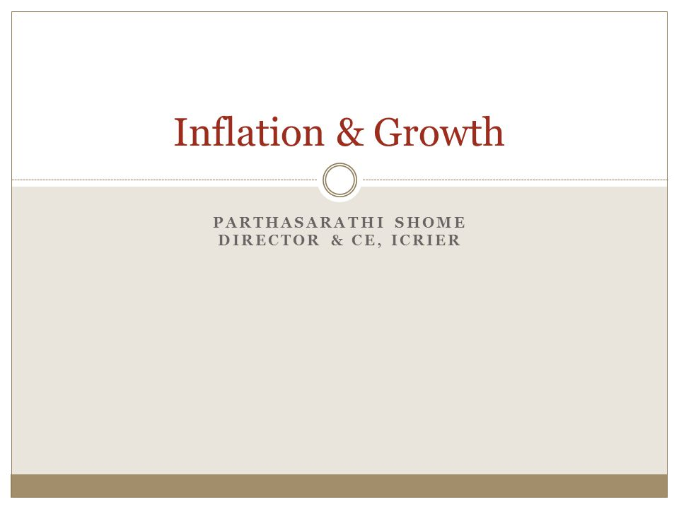 PARTHASARATHI SHOME DIRECTOR & CE, ICRIER Inflation & Growth