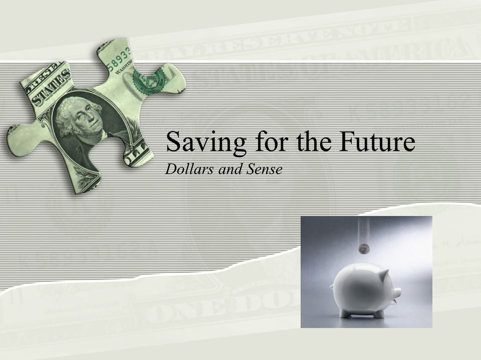Saving for the Future Dollars and Sense