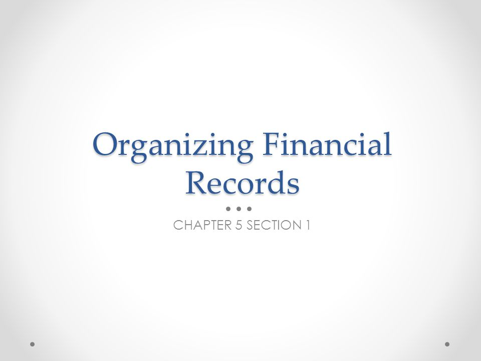 What kinds of financial records do you keep? Brainstorm in your notes
