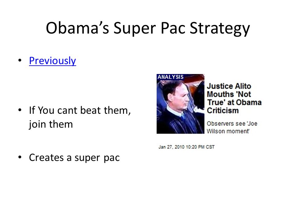 Obamas Super Pac Strategy Previously If You cant beat them, join them Creates a super pac