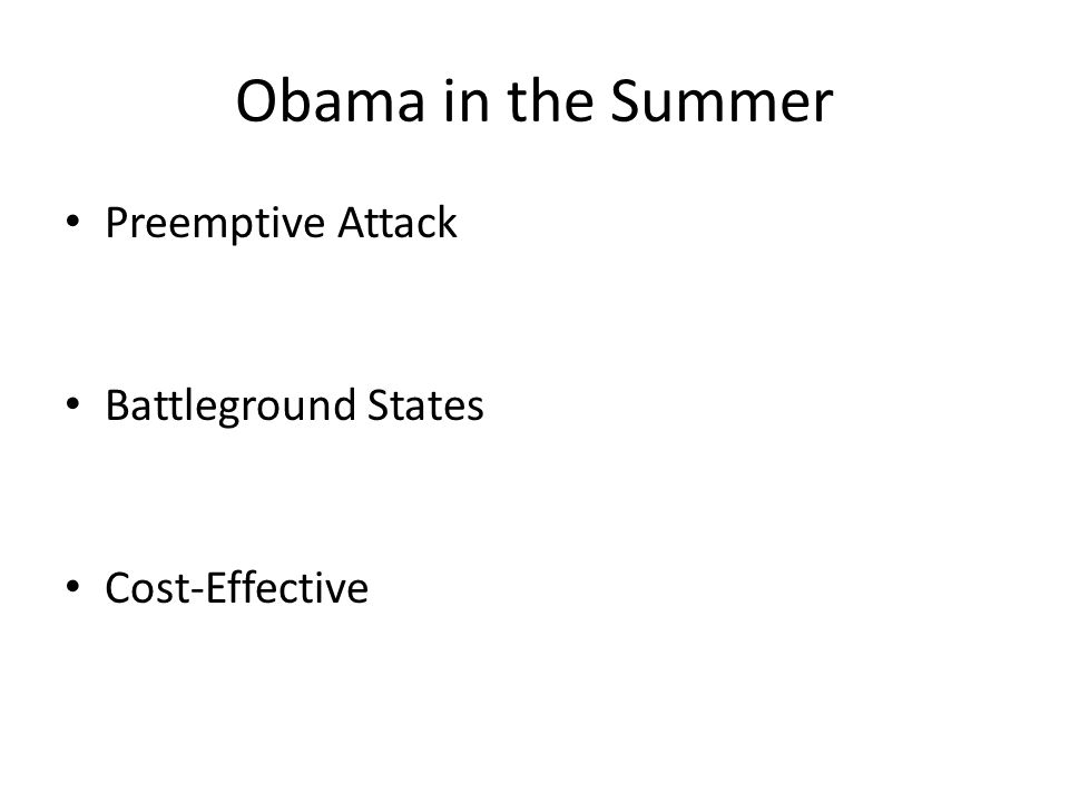 Obama in the Summer Preemptive Attack Battleground States Cost-Effective