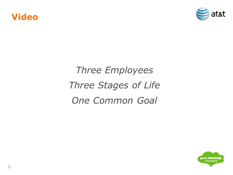 9 Video Three Employees Three Stages of Life One Common Goal