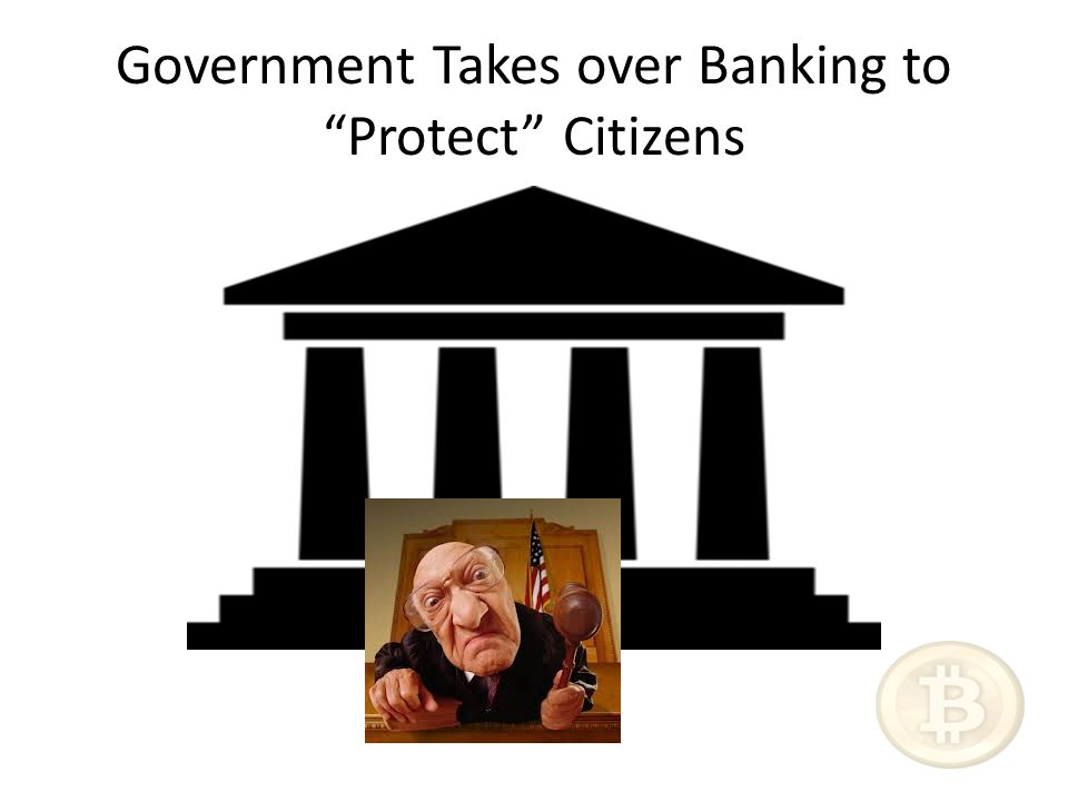 Government Takes over Banking to Protect Citizens