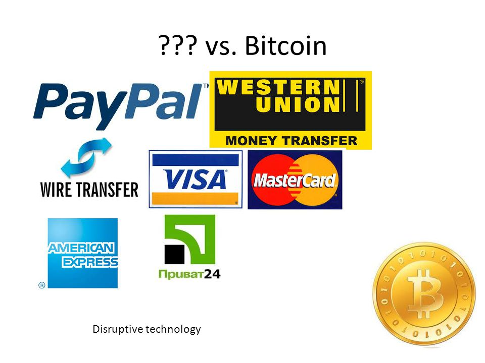 vs. Bitcoin Disruptive technology