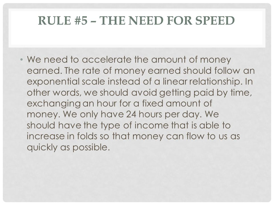 RULE #6 – LEARN THE LANGUAGE OF MONEY Robert says, money begins with words, and words are free.