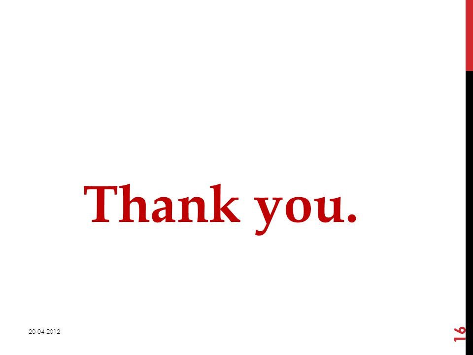 Thank you. 20-04-2012 16