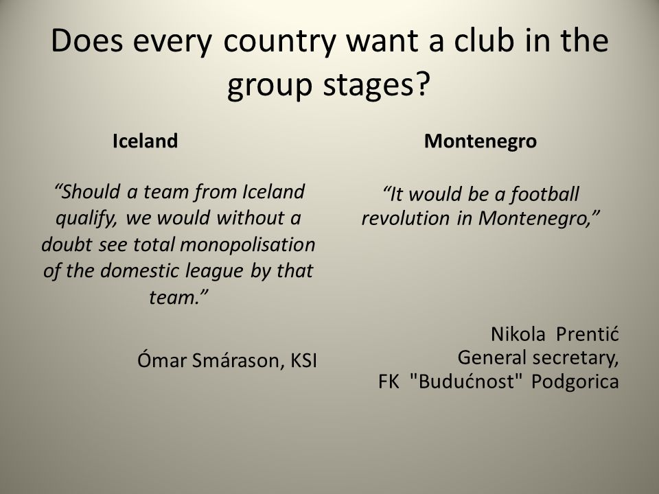 Does every country want a club in the group stages.