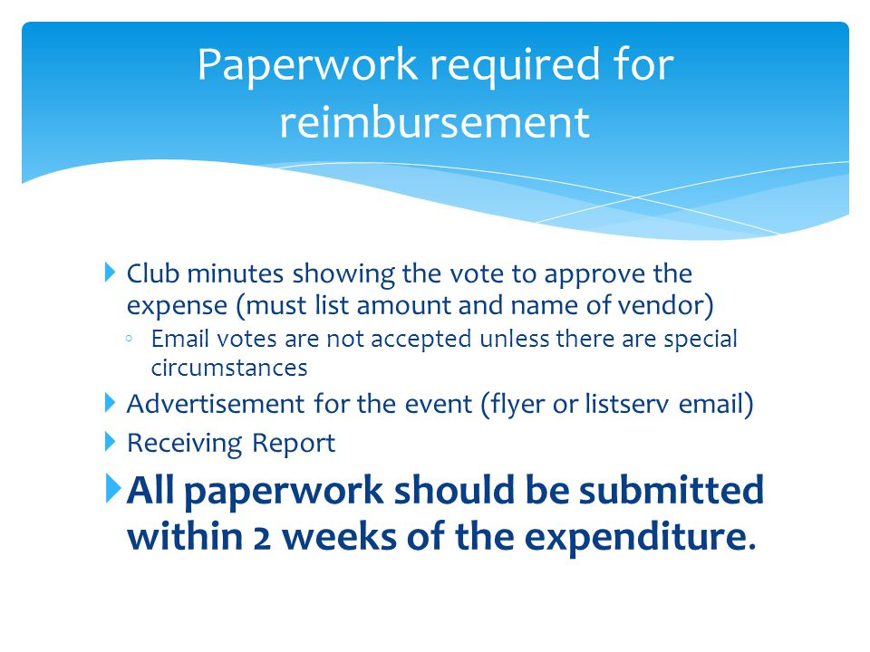 Club minutes showing the vote to approve the expense (must list amount and name of vendor) Email votes are not accepted unless there are special circu
