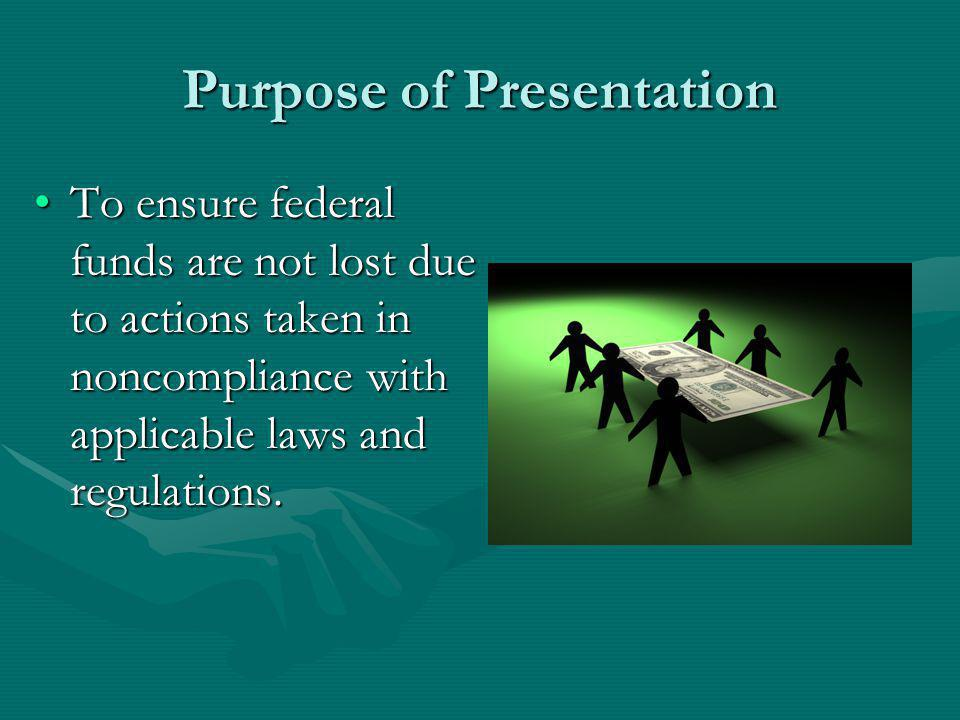 Presentation Objectives Identify at least 15 actions that could result in the loss of federal funding in a project.Identify at least 15 actions that could result in the loss of federal funding in a project.