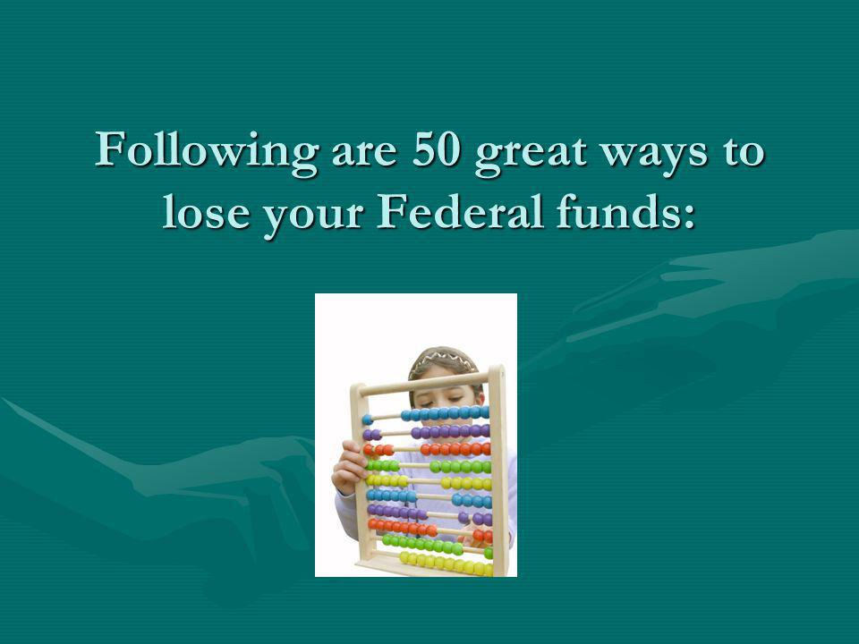 Youll Lose It IF ….. 46.50. You fail to comply with your approved (by FHWA) R/W Manual