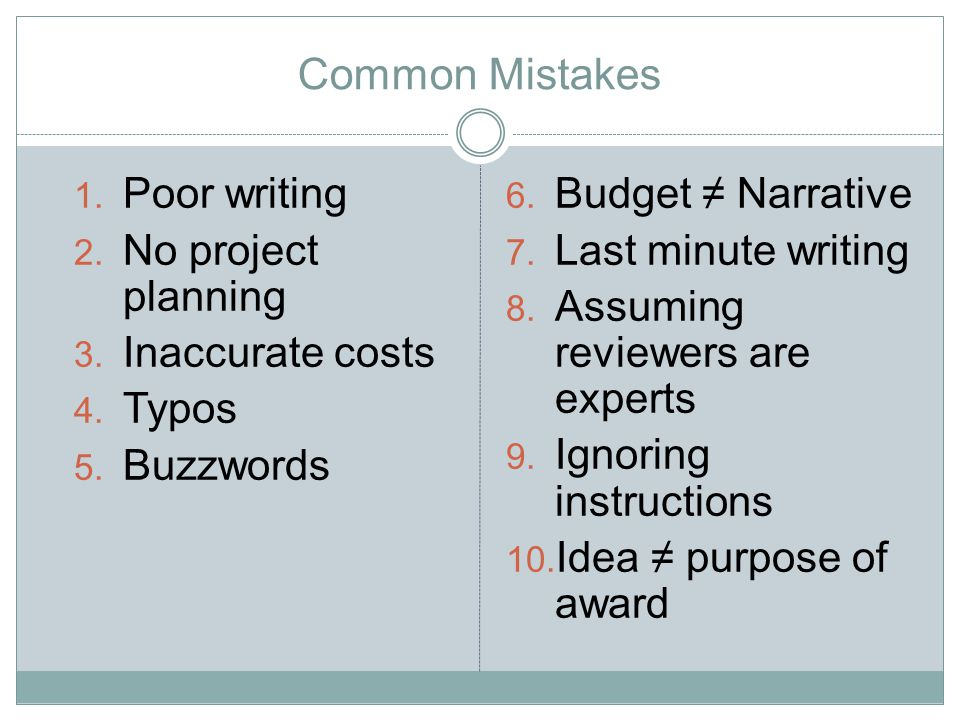 Common Mistakes 1. Poor writing 2. No project planning 3.