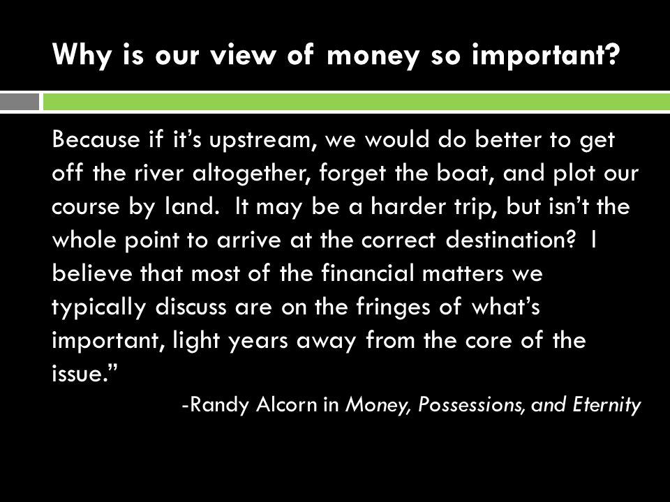 Why is our view of money so important.