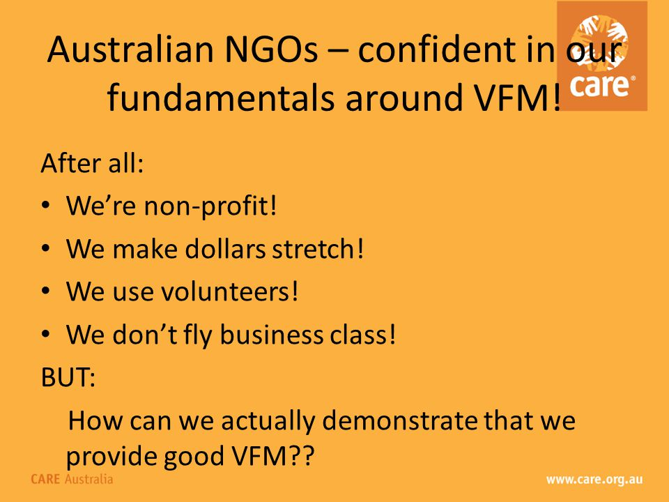 Australian NGOs – confident in our fundamentals around VFM.