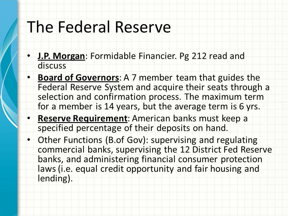 The Federal Reserve J.P.Morgan: Formidable Financier.