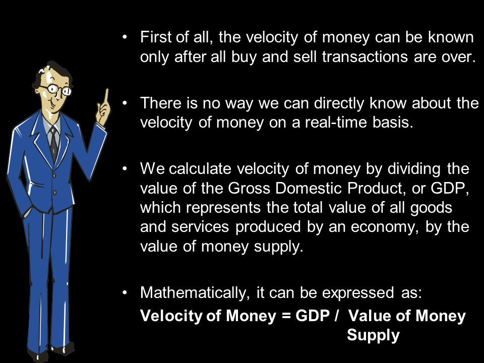 Different measurements of money supply would show different velocity.