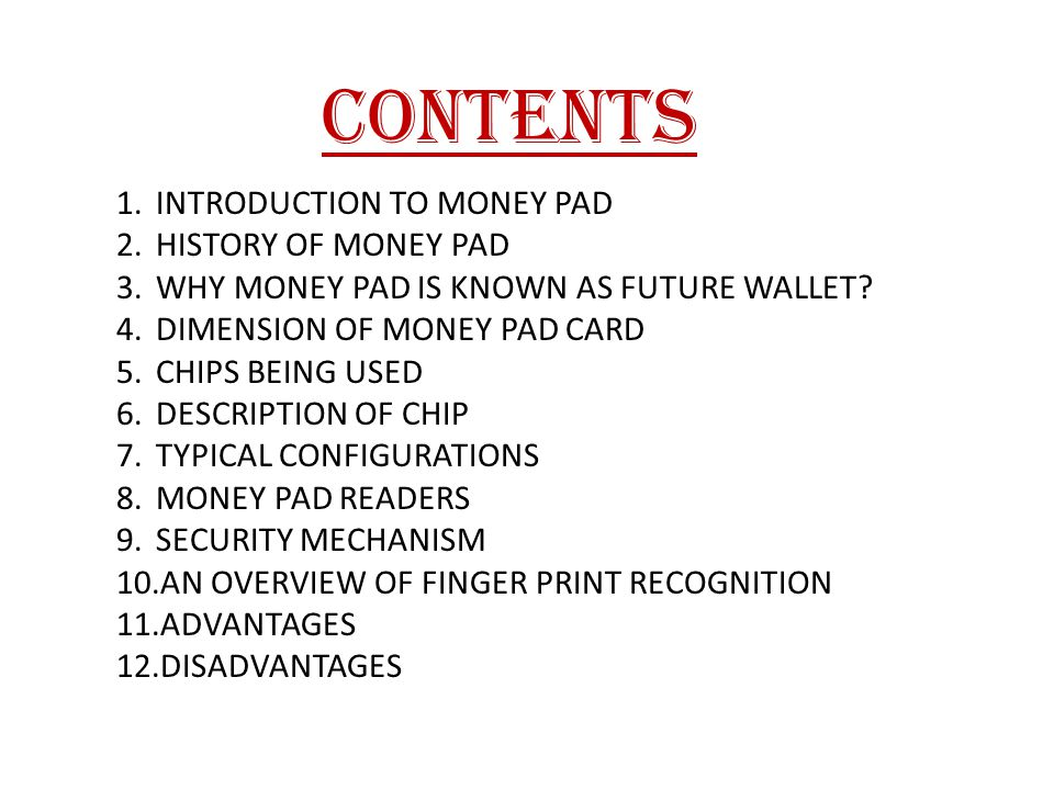 Money Pad is a form of credit card or smart card similar to floppy disk, which is introduced to provide, secure e-cash transactions.
