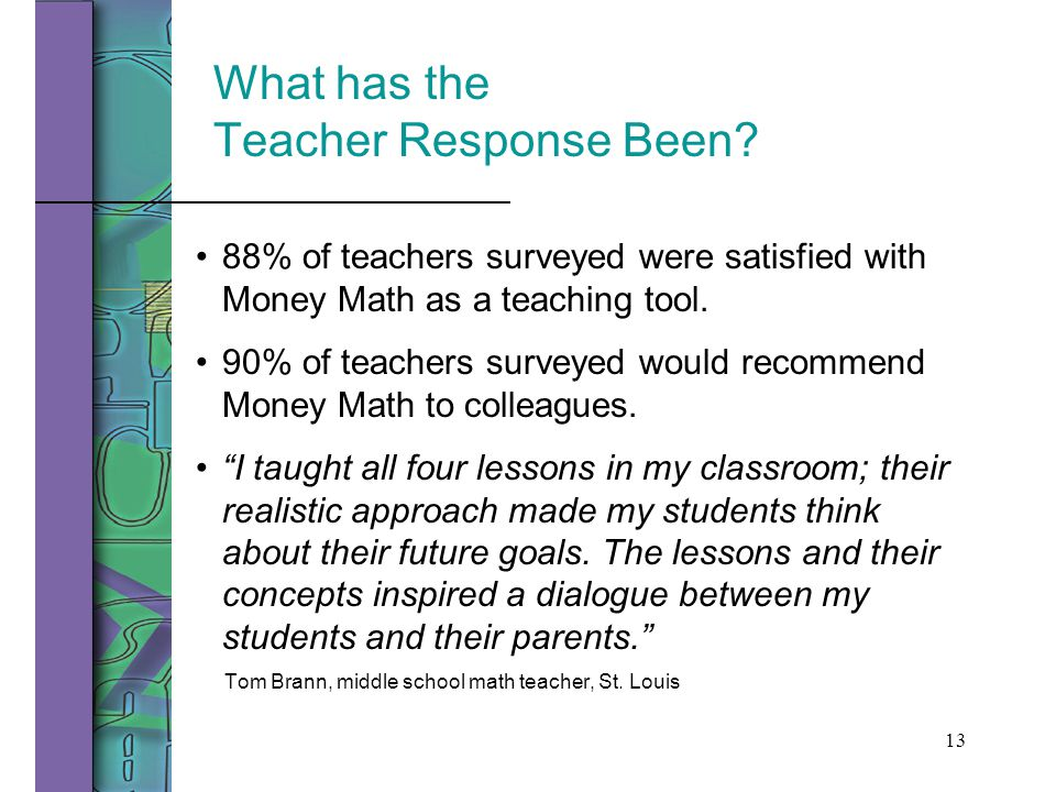 13 What has the Teacher Response Been.