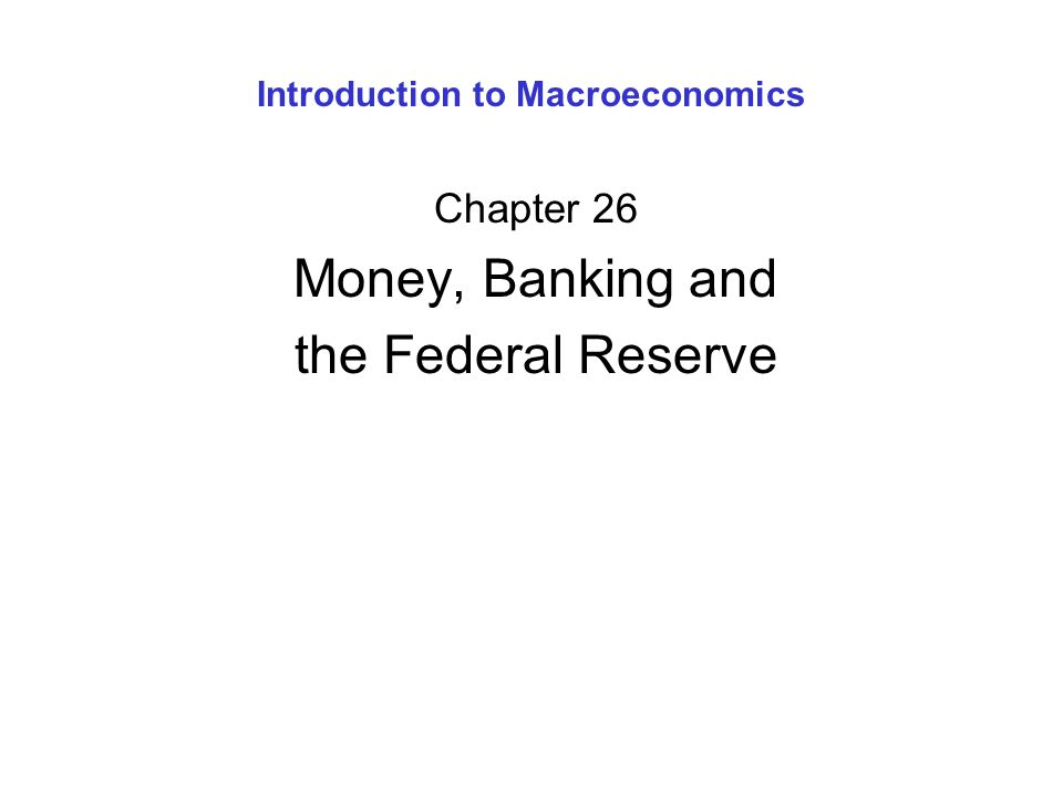Money, Banking, & the Federal Reserve 1.Barter Economy 2.